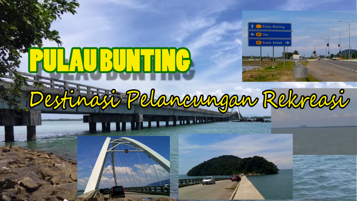 PULAU BUNTING DAN BRIDGE TO NOWHERE